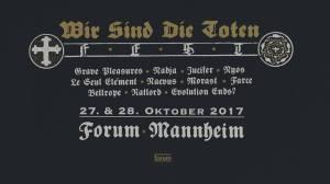 Wir sind die Toten Fest 2017 Mannheim, Ultha, Yellow Eyes, Grave Pleasures